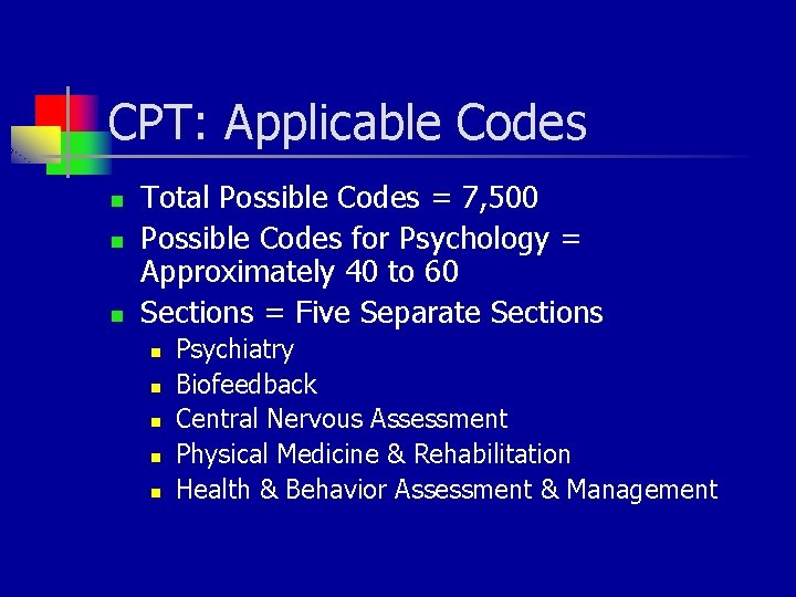 CPT: Applicable Codes n n n Total Possible Codes = 7, 500 Possible Codes