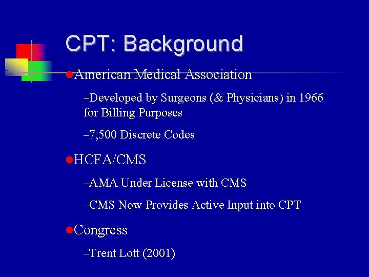CPT: Background l. American Medical Association –Developed by Surgeons (& Physicians) in 1966 for