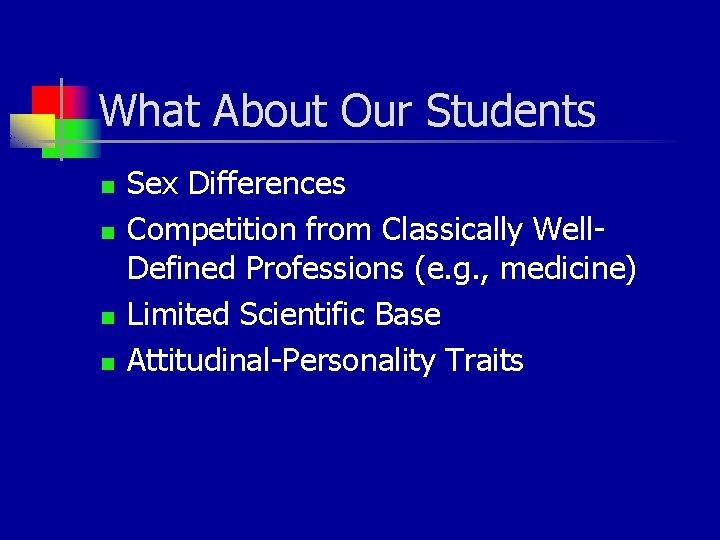 What About Our Students n n Sex Differences Competition from Classically Well. Defined Professions