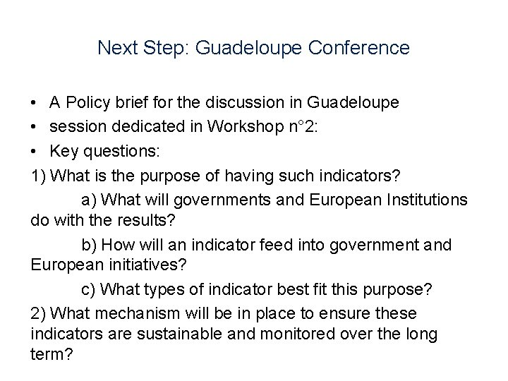Next Step: Guadeloupe Conference • A Policy brief for the discussion in Guadeloupe •