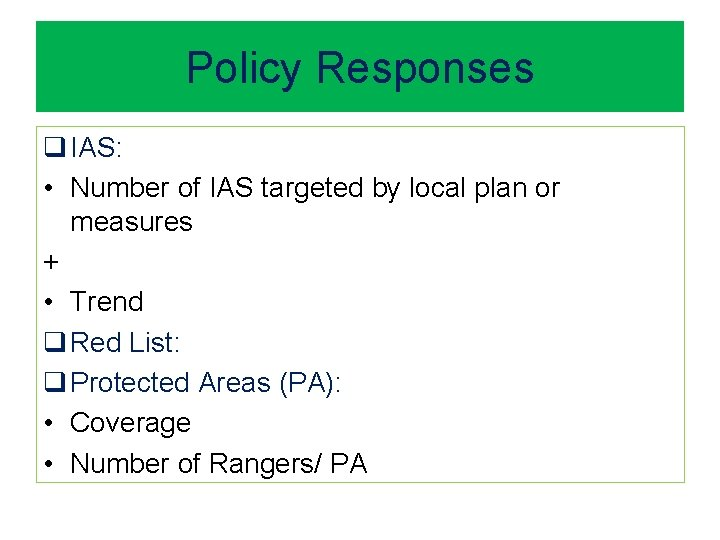 Policy Responses q IAS: • Number of IAS targeted by local plan or measures