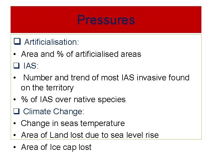Pressures q Artificialisation: • Area and % of artificialised areas q IAS: • Number