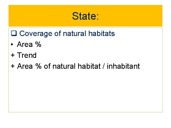 State: q Coverage of natural habitats • Area % + Trend + Area %