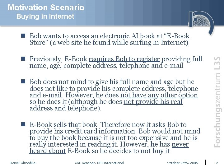 Motivation Scenario Buying in Internet n Bob wants to access an electronic AI book