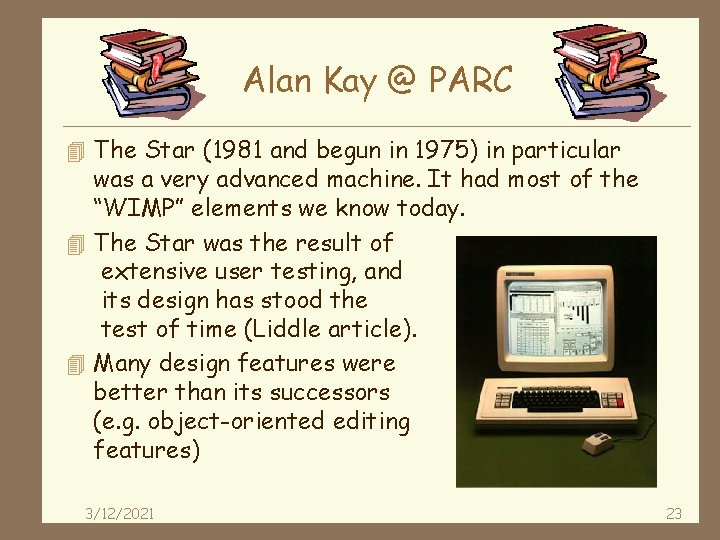 Alan Kay @ PARC 4 The Star (1981 and begun in 1975) in particular