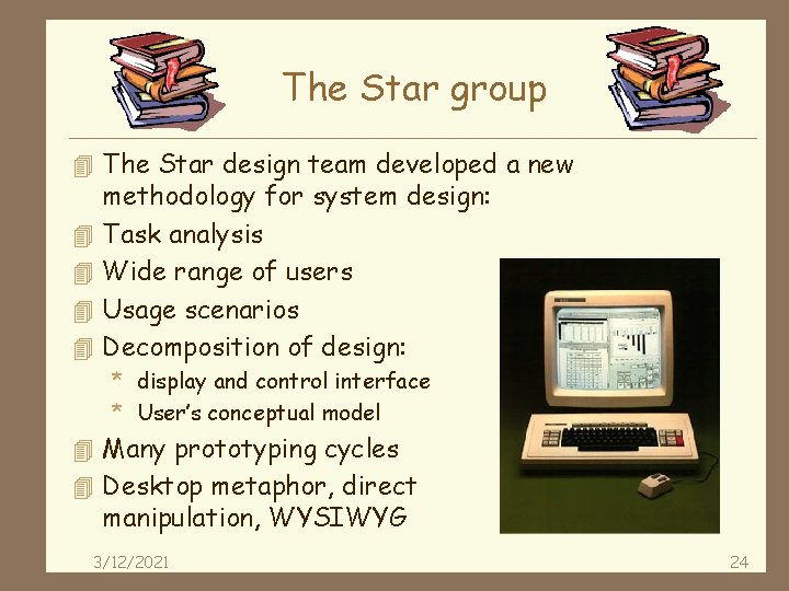 The Star group 4 The Star design team developed a new 4 4 methodology