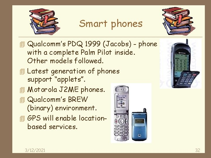 Smart phones 4 Qualcomm's PDQ 1999 (Jacobs) - phone 4 4 with a complete