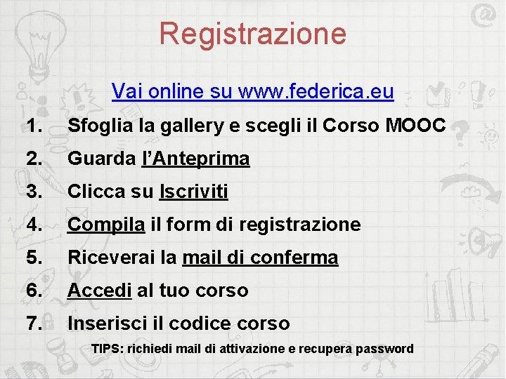 Registrazione Vai online su www. federica. eu 1. Sfoglia la gallery e scegli il
