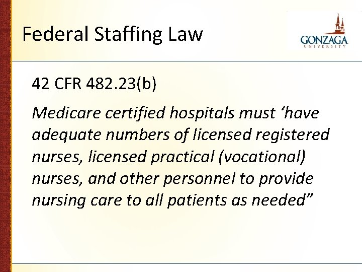 Federal Staffing Law 42 CFR 482. 23(b) Medicare certified hospitals must 'have adequate numbers