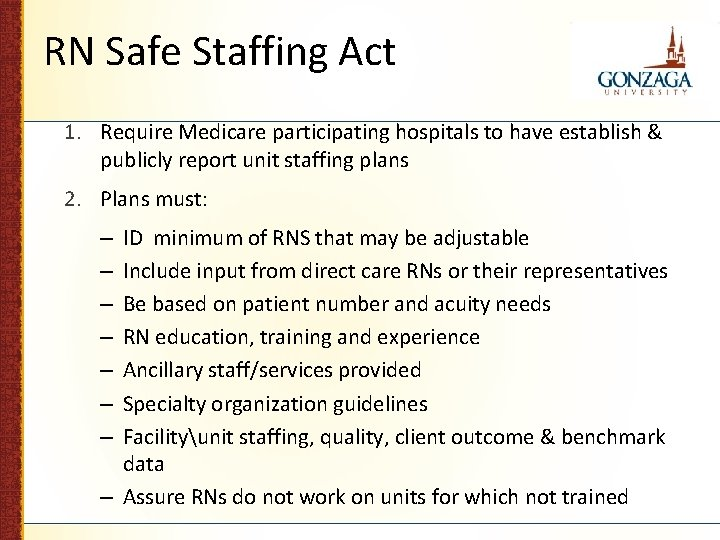 RN Safe Staffing Act 1. Require Medicare participating hospitals to have establish & publicly