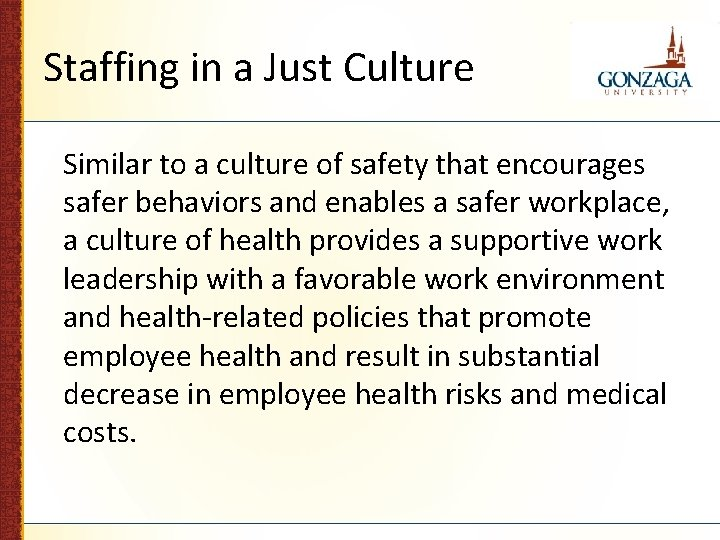 Staffing in a Just Culture Similar to a culture of safety that encourages safer