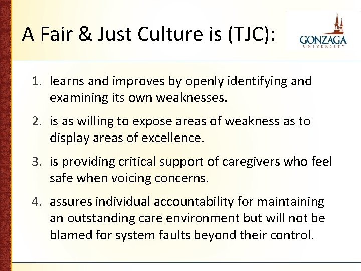 A Fair & Just Culture is (TJC): 1. learns and improves by openly identifying