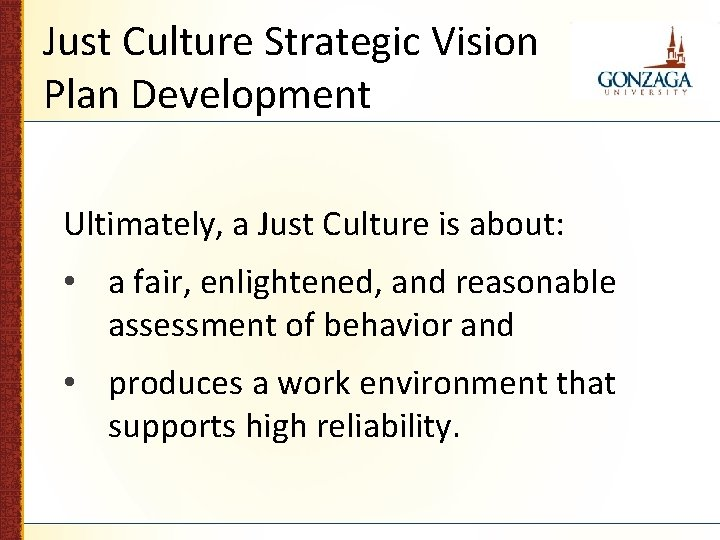 Just Culture Strategic Vision Plan Development Ultimately, a Just Culture is about: • a