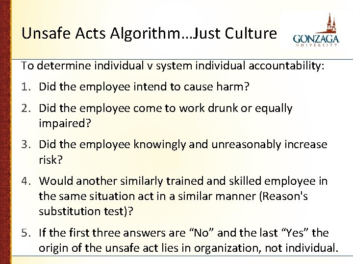 Unsafe Acts Algorithm…Just Culture To determine individual v system individual accountability: 1. Did the