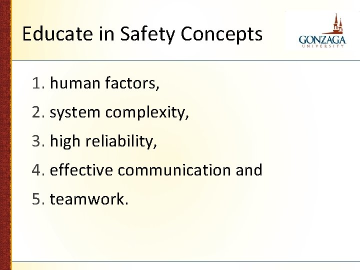 Educate in Safety Concepts 1. human factors, 2. system complexity, 3. high reliability, 4.