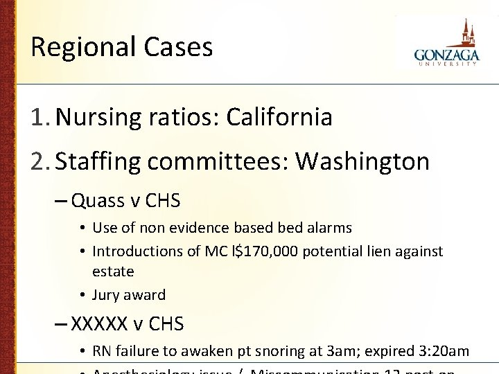 Regional Cases 1. Nursing ratios: California 2. Staffing committees: Washington – Quass v CHS