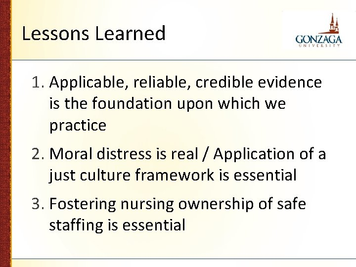 Lessons Learned 1. Applicable, reliable, credible evidence is the foundation upon which we practice