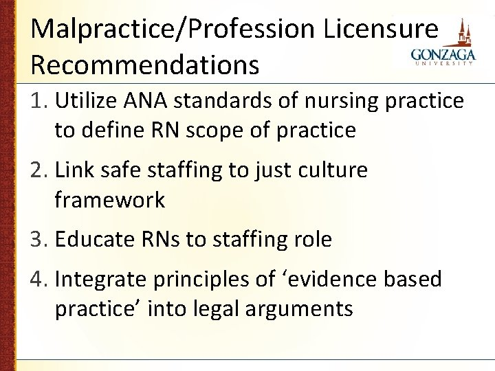 Malpractice/Profession Licensure Recommendations 1. Utilize ANA standards of nursing practice to define RN scope