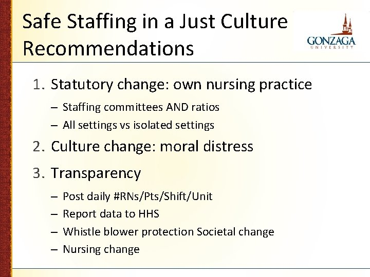 Safe Staffing in a Just Culture Recommendations 1. Statutory change: own nursing practice –