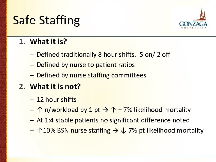 Safe Staffing 1. What it is? – Defined traditionally 8 hour shifts, 5 on/