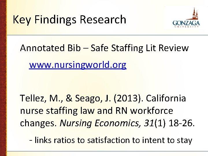 Key Findings Research Annotated Bib – Safe Staffing Lit Review www. nursingworld. org Tellez,