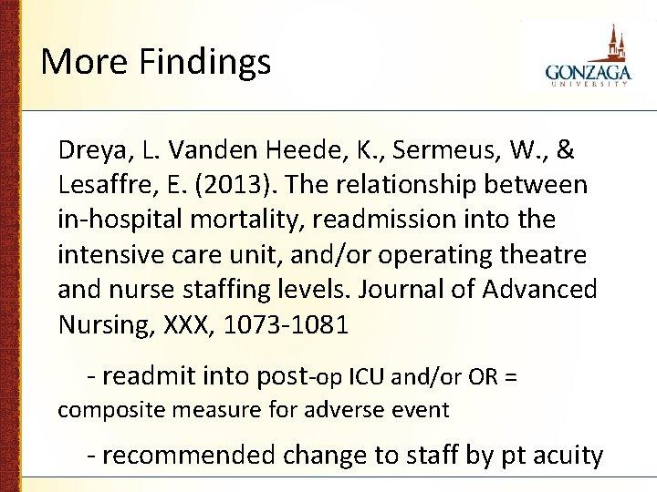 More Findings Dreya, L. Vanden Heede, K. , Sermeus, W. , & Lesaffre, E.
