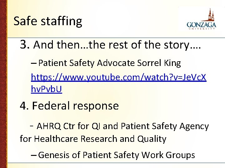 Safe staffing 3. And then…the rest of the story…. – Patient Safety Advocate Sorrel