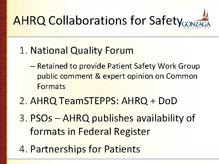 AHRQ Collaborations for Safety 1. National Quality Forum – Retained to provide Patient Safety