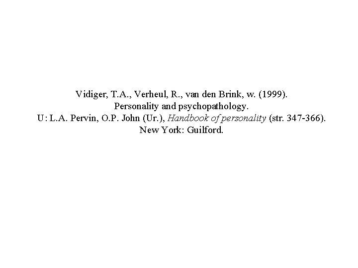 Vidiger, T. A. , Verheul, R. , van den Brink, w. (1999). Personality and