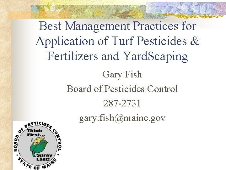 Best Management Practices for Application of Turf Pesticides & Fertilizers and Yard. Scaping Gary