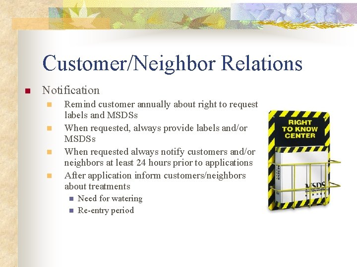 Customer/Neighbor Relations n Notification n n Remind customer annually about right to request labels