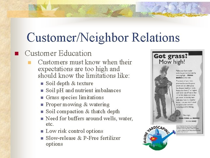 Customer/Neighbor Relations n Customer Education n Customers must know when their expectations are too