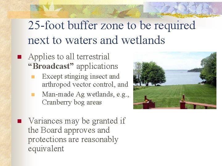 25 -foot buffer zone to be required next to waters and wetlands n Applies
