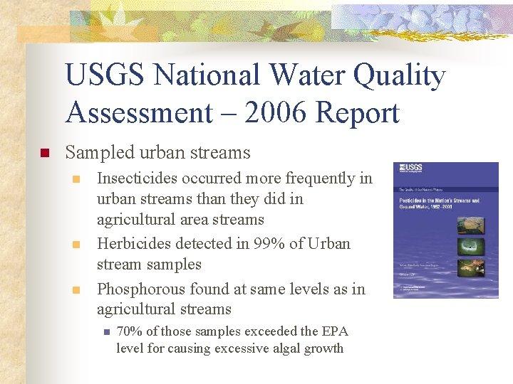 USGS National Water Quality Assessment – 2006 Report n Sampled urban streams n n