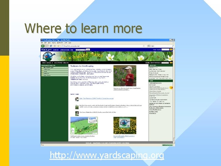 Where to learn more http: //www. yardscaping. org