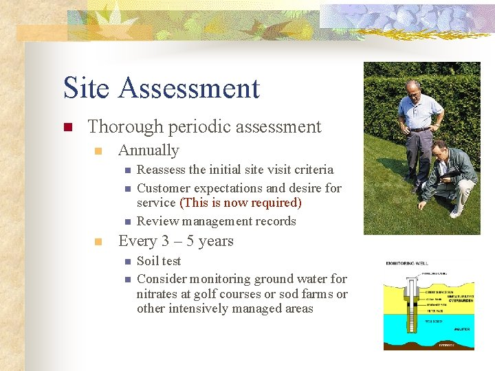 Site Assessment n Thorough periodic assessment n Annually n n Reassess the initial site