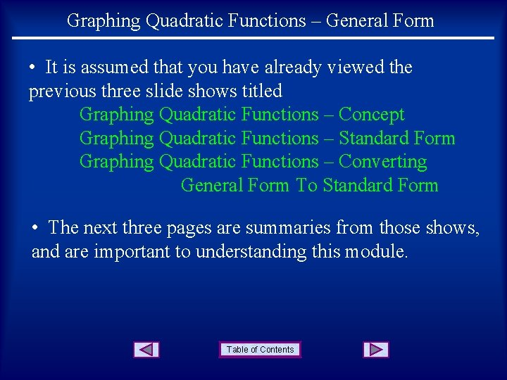 Graphing Quadratic Functions – General Form • It is assumed that you have already