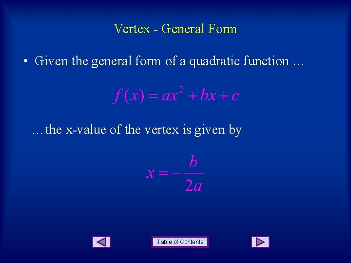 Vertex - General Form • Given the general form of a quadratic function …