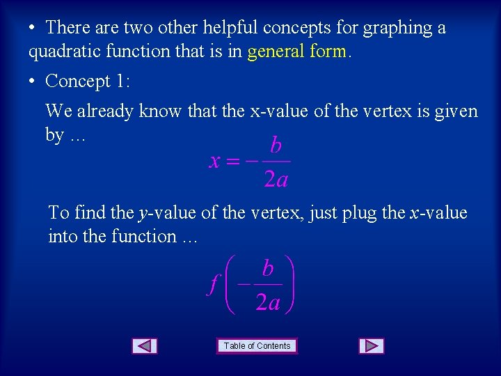 • There are two other helpful concepts for graphing a quadratic function that