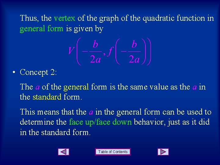 Thus, the vertex of the graph of the quadratic function in general form is