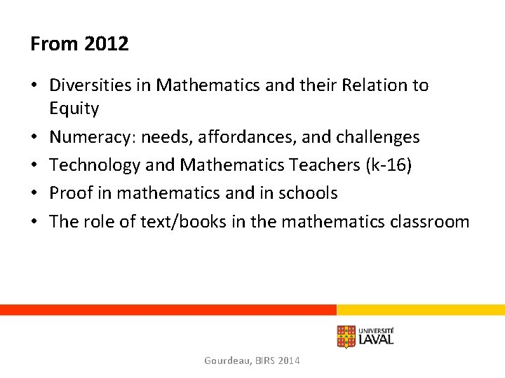 From 2012 • Diversities in Mathematics and their Relation to Equity • Numeracy: needs,