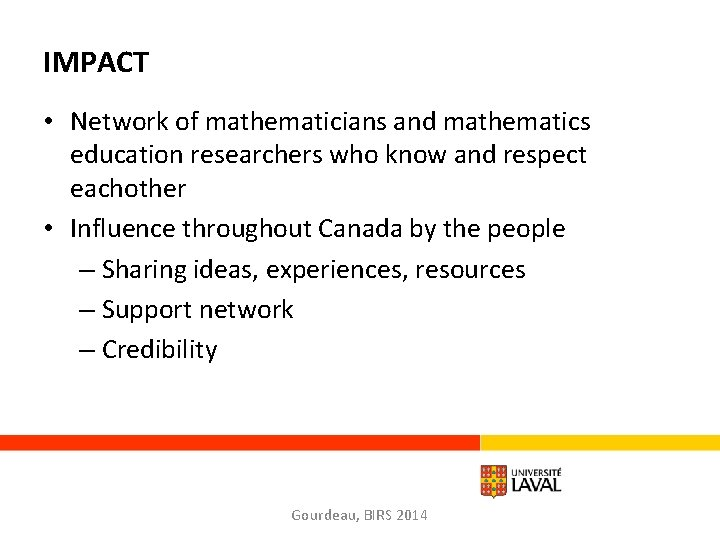 IMPACT • Network of mathematicians and mathematics education researchers who know and respect eachother