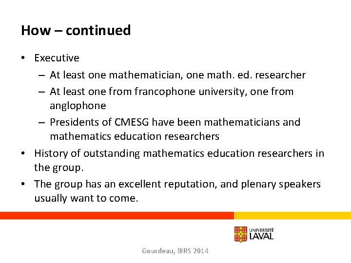 How – continued • Executive – At least one mathematician, one math. ed. researcher