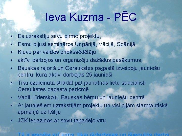 Ieva Kuzma - PĒC • • • Es uzrakstīju savu pirmo projektu, Esmu bijusi
