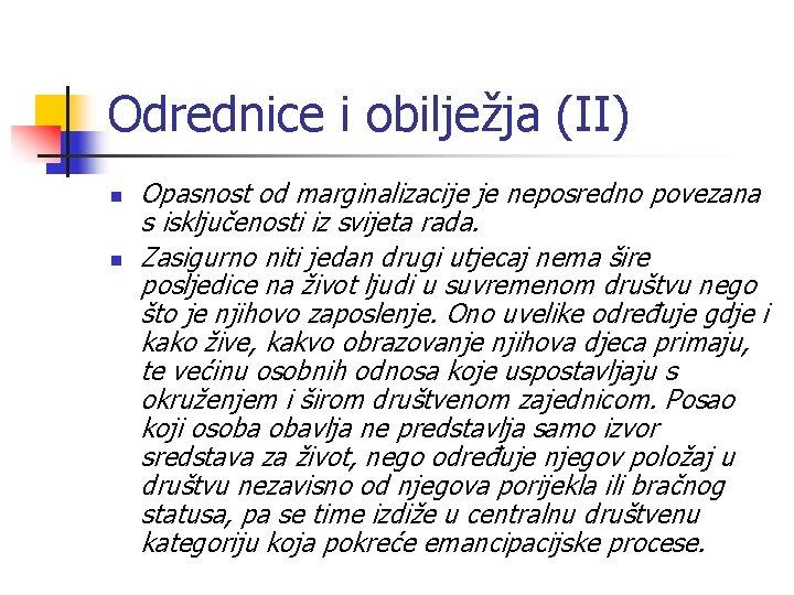 Odrednice i obilježja (II) n n Opasnost od marginalizacije je neposredno povezana s isključenosti