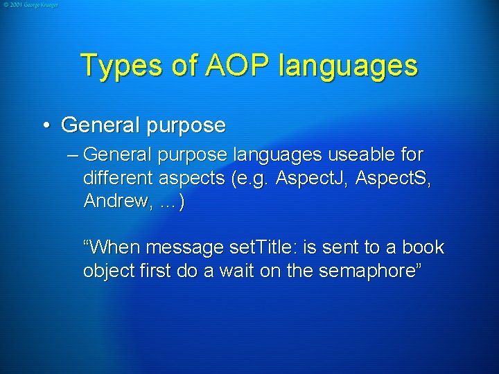 Types of AOP languages • General purpose – General purpose languages useable for different