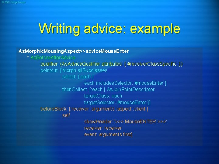 Writing advice: example As. Morphic. Mousing. Aspect>>advice. Mouse. Enter ^ As. Before. After. Advice