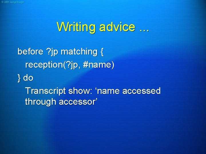Writing advice. . . before ? jp matching { reception(? jp, #name) } do