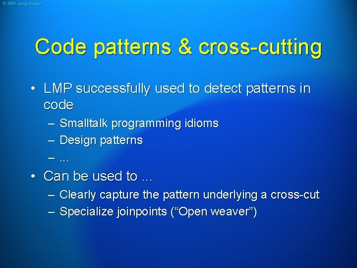Code patterns & cross-cutting • LMP successfully used to detect patterns in code –
