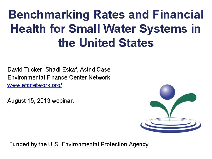 Benchmarking Rates and Financial Health for Small Water Systems in the United States David